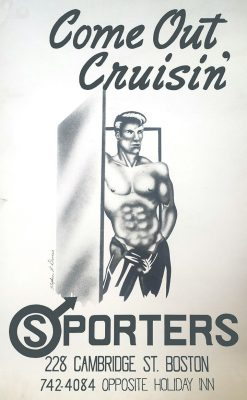 Poster for Sporter's, one of Boston's earliest gay bars, c. 1960s. Photo credit: The William Conrad Collection, The History Project, Boston.