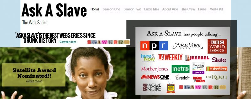 A screenshot from the Ask a Slave web series's homepage. (Taken by the author)
