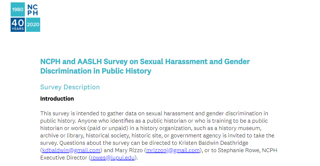 "This is a screen shot of the introduction to the ""NCPH and AASLH Survey on Sexual Harassment and Gender Discrimination in Public History."" The background is white. The text is black. The 1980/2020 NCPH 40th turquoise and navy anniversary logo is in the upper-lefthand corner."